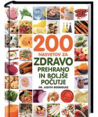 200 NASVETOV ZA ZDRAVO PREHRANO IN BOLJŠE POČUTJE