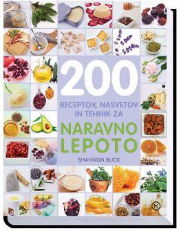 200 RECEPTOV,NASVETOV IN TEHNIK ZA NARAVNO LEPOTO