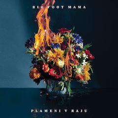 CD BIG FOOT MAMA - PLAMENI V RAJU