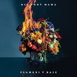 CD BIG FOOT MAMA - PLAMENI V RAJU