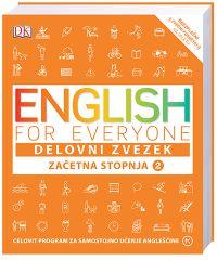 ENGLISH FOR EVERYONE,ZAČETNA STOPNJA 2,DELOVNI ZVEZEK Z NALOGAMI