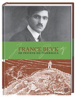 FRANCE BEVK-OD PESTRNE DO ČEDERMACA