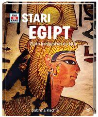 KAJ IN KAKO-STARI EGIPT:ZLATO KRALJESTVO NA NILU