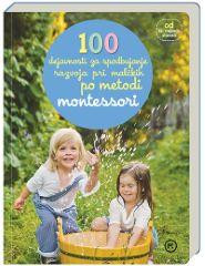 MONTESSORI-100 DEJAVNOSTI ZA SPODBUJANJE RAZVOJA PRI MALČKIH