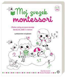 MONTESSORI-MOJ ZVEZEK 3-6 LET