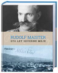 RUDOLF MAISTER-STO LET SEVERNE MEJE