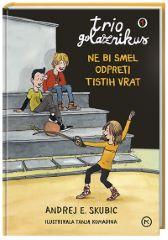 TRIO GOLAZNIKUS 1-NE BI SMEL ODPRETI TISTIH VRAT