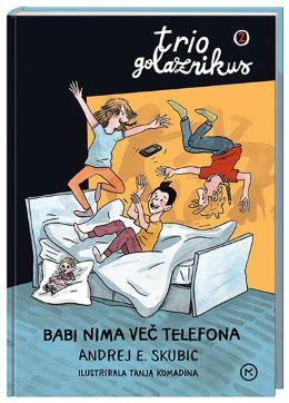 TRIO GOLAZNIKUS 2-BABI NIMA VEČ TELEFONA
