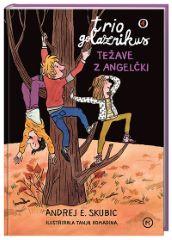 TRIO GOLAZNIKUS 4-TEŽAVE Z ANGELČKI